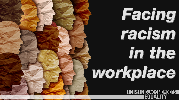 UNISON Equality - Black members - Facing racism in the workplace